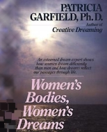 Patricia Garfield: Women's Bodies, Women's Dreams